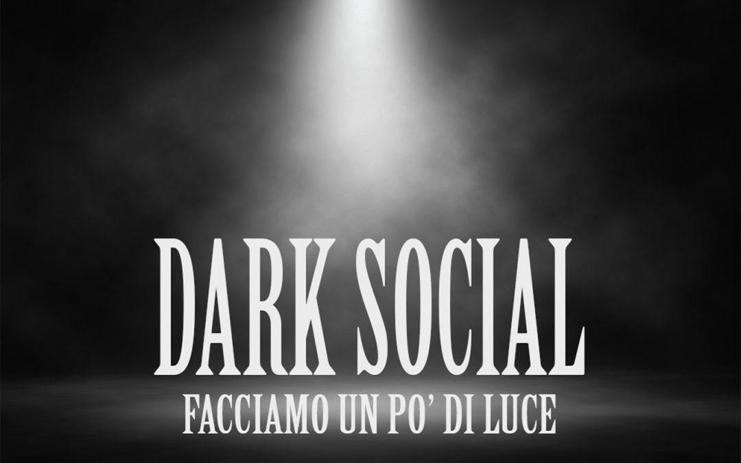 Dark Social. Facciamo un po' di luce!